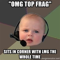 """FPS N00b - """"OMG TOP FRAG"""" Sits in corner with lmg the whole time"""
