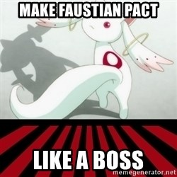 Kyubey - make faustian pact like a boss