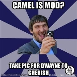 typical_hockey_player - camel is mod? take pic for dwayne to cherish