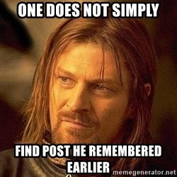 Boromir - one does not simply find post he remembered earlier