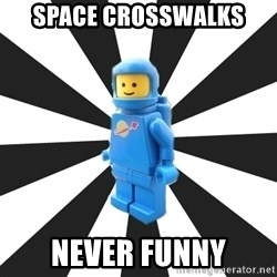 LEGO man - space crosswalks never funny