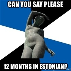 Typical Tallinn - Can you say please 12 months in estonian?
