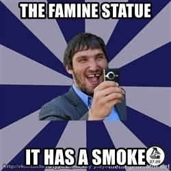 typical_hockey_player - tHE FAMINE STATUE IT HAS A SMOKE