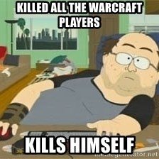 South Park Wow Guy - killed all the warcraft players kills himself