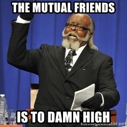 Rent Is Too Damn High - the mutual friends IS to damn high
