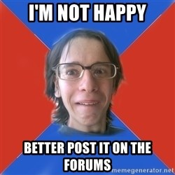 TRUE GAME NERD - I'm not happy better post it on the forums