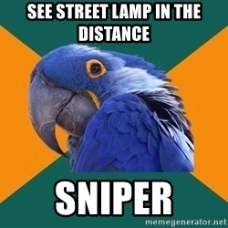 Paranoid Parrot - see street lamp in the distance sniper