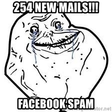 forever alone 2 - 254 new mails!!! facebook spam