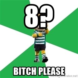 sporting - 8? bitch please