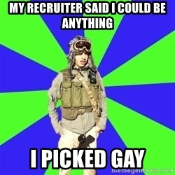 Wannabe Army Kid - My recruiter said I could be anything I picked gay
