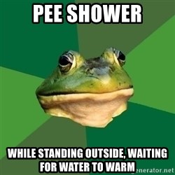 Foul Bachelor Frog - pee shower while standing outside, waiting for water to warm