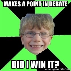 Funny Stupid - Makes a point in debate DID i win it?