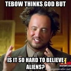 Giorgio A Tsoukalos Hair - Tebow thinks god but is it so hard to believe aliens?