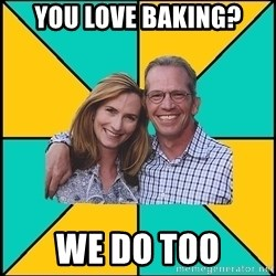 Oblivious Parents - you love baking? we do too