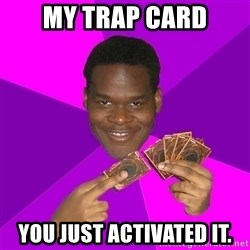 Cunning Black Strategist - My trap Card You just activated it.