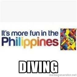 Its More Fun In The Philippines -  DIVING
