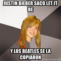 Musically Oblivious 8th Grader - JUSTIN BIEBER SACO LET IT BE Y LOS BEATLES SE LA COPIARON