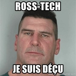 Son Am Disappoint - Ross-Tech Je suis déçu