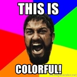 sparta - This is colorful!