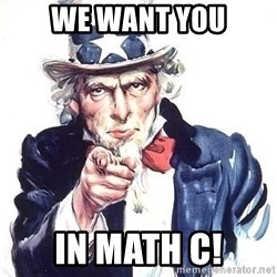 Uncle Sam - We want you in math C!