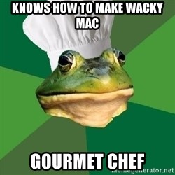 Foul Bachelor Frog - Knows How to make wacky mac gourmet chef