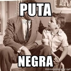 Racist Father - Puta negra