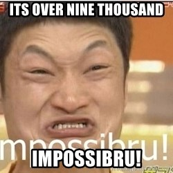 Impossibru Guy - ITS OVER NINE THOUSAND Impossibru!