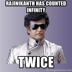 Rajinikanth beyond science  - Rajinikanth has counted infinity twice