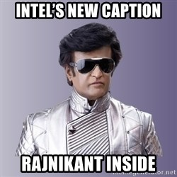 Rajinikanth beyond science  - Intel's new caption Rajnikant Inside