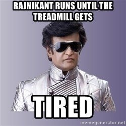 Rajinikanth beyond science  - Rajnikant runs until the treadmill gets tired