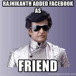 Rajinikanth beyond science  - Rajnikanth added facebook as friend