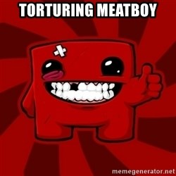 Super Meat Boy - Torturing meatboy