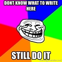 Trollface - dont know what to write here still do it