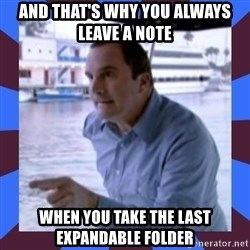 J walter weatherman - And That's why you always leave a note when you take the last expandable folder