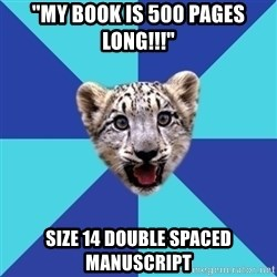 """Newbie Writer Leopard - """"my book is 500 pages long!!!"""" size 14 double spaced manuscript"""