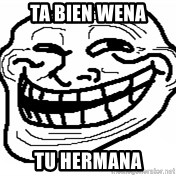 You Mad Bro - ta bien wena tu hermana