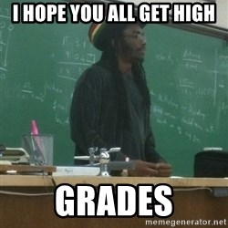 rasta science teacher - i hope you all get high grades