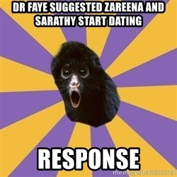 Shocked Simian - Dr faye suggested zareena and sarathy start dating response