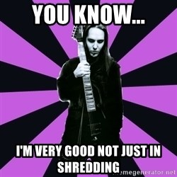 Sexy Laiho - YOU KNOW... I'M VERY GOOD NOT JUST IN SHREDDING