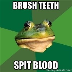 Foul Bachelor Frog - brush teeth spit blood