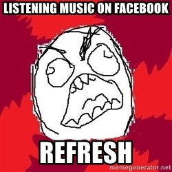 Rage FU - listening music on facebook refresh