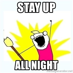 All the things - stay up All night