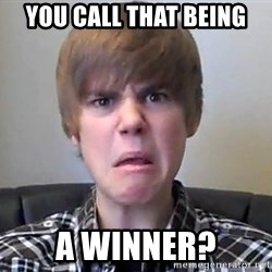 Justin Bieber 213 - YOU CALL THAT Being A WINNER?