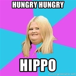 Fat Girl - hungry Hungry Hippo