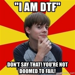 "Oblivious Prince Charming - ""i am dtf"" don't say that! you're not doomed to fail!"