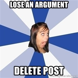 Annoying Facebook Girl - lose an argument delete post