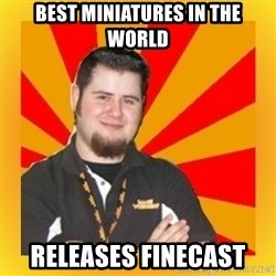 Games Workshop Guy - Best Miniatures in the World Releases Finecast