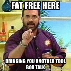 Badass Billy Mays - FAT FREE HERE BRINGING YOU ANOTHER TOOL BOX TALK