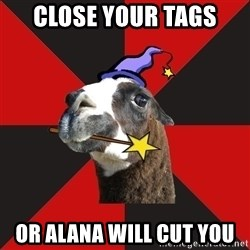 Epic Level Llama - close your tags or alana will cut you