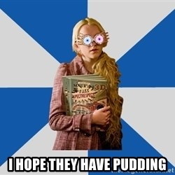 "Luna ""Loony"" Lovegood - i hope they have pudding"